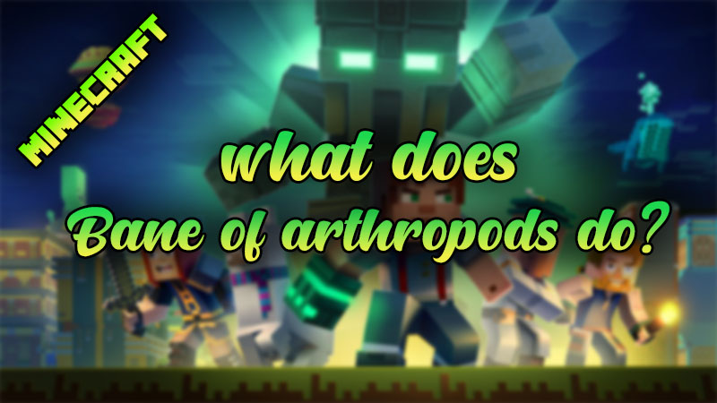 What does bane of arthopods do in minecraft