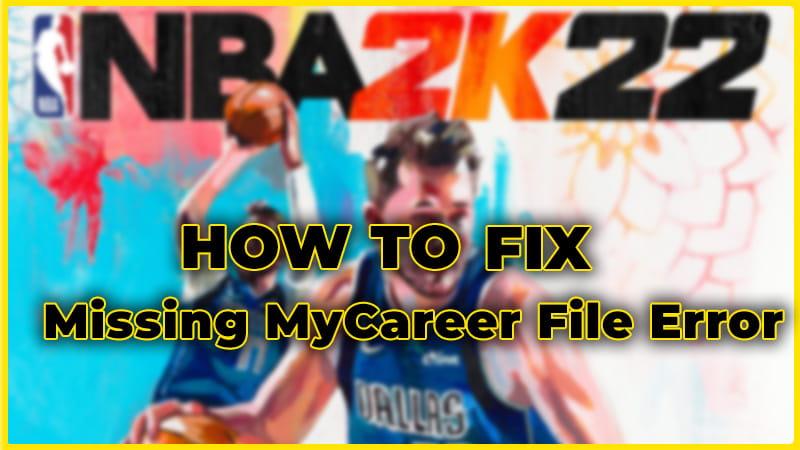 How to Fix NBA 2K22 Missing MyCareer File Error?   Easy Guide