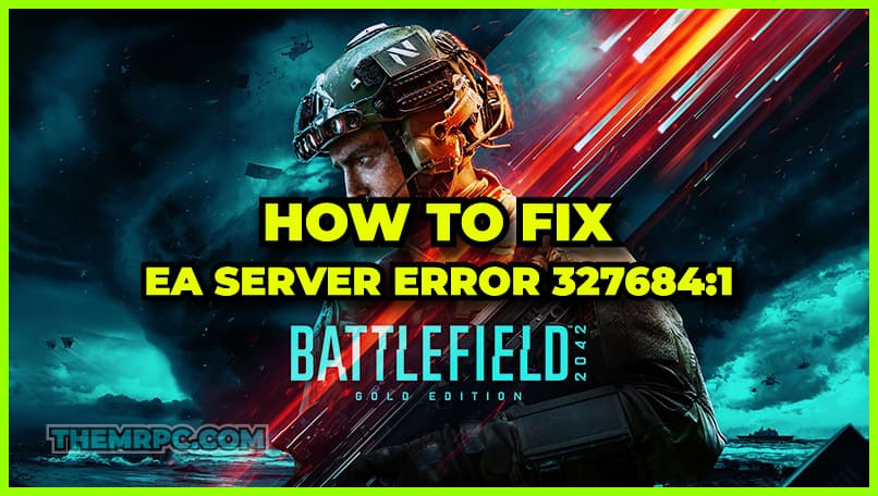 Fix Battlefield 2042 Unable to Connect to EA Servers Error 327684:1