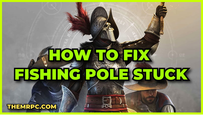 New World: How To Fix Fishing Pole Stuck Issue | Easy Fix & Workaround